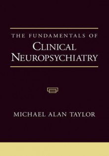 The Fundamentals of Clinical Neuropsychiatry av Michael Alan Taylor (Innbundet)
