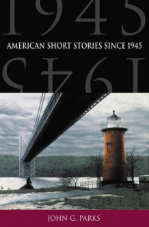 American Short Stories Since 1945 av John G. Parks (Heftet)