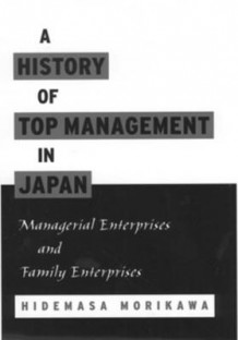 A History of Top Management in Japan av Hidemasa Morikawa (Innbundet)