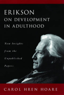 Erikson on Development in Adulthood av Erik H. Erikson og Carol H. Hoare (Innbundet)