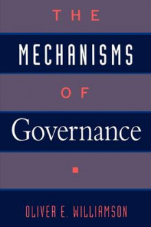 The Mechanisms of Governance av Oliver E. Williamson (Heftet)