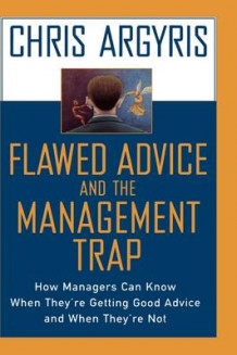 Flawed Advice and the Management Trap av Chris Argyris (Innbundet)
