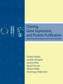 Cloning, Gene Expression and Protein Purification (Heftet)