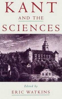 Kant and the Sciences (Innbundet)