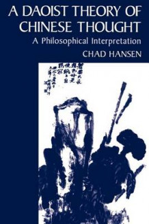 A Daoist Theory of Chinese Thought av Chad Hansen (Heftet)