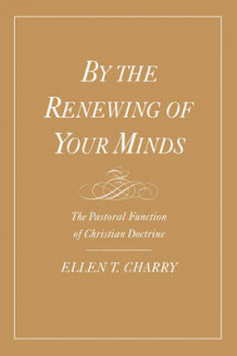 By the Renewing of Your Minds av Ellen T. Charry (Heftet)