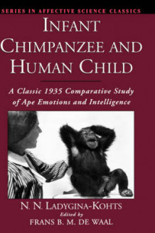 Infant Chimpanzee and Human Child av the late N. N. Ladygina-Kohts (Innbundet)