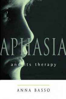 Aphasia and Its Therapy av Anna Basso (Innbundet)