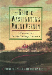 George Washington's Mount Vernon av Robert F. Dalzell og Lee Baldwin Dalzell (Heftet)