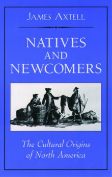 Natives and Newcomers av James Axtell (Heftet)