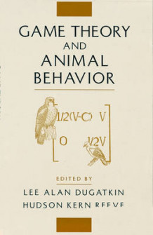 Game Theory and Animal Behavior (Heftet)
