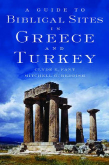 A Guide to Biblical Sites in Greece and Turkey av Clyde E. Fant og Mitchell G. Reddish (Heftet)