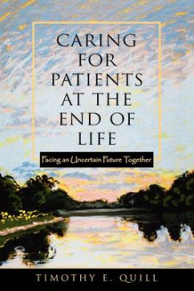 Caring for Patients at the End of Life av Timothy E. Quill (Heftet)