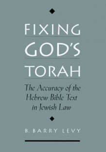 Fixing God's Torah av B. Barry Levy (Innbundet)