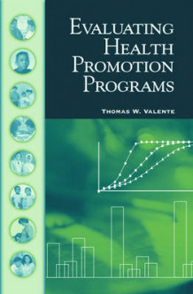 Evaluating Health Promotion Programs av Thomas W. Valente (Innbundet)