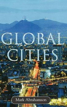 Global Cities av Mark Abrahamson (Innbundet)