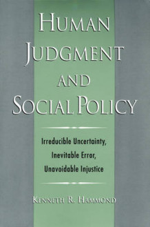 Human Judgment and Social Policy av Kenneth R. Hammond (Heftet)