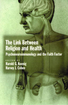 The Link Between Religion and Health av Harold G. Koenig og Harvey J. Cohen (Innbundet)