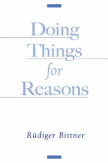 Doing Things for Reasons av Rudiger Bittner (Innbundet)