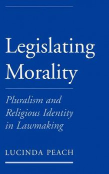 Legislating Morality av Lucinda Joy Peach (Innbundet)