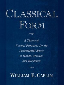 Classical Form av William E. Caplin (Heftet)