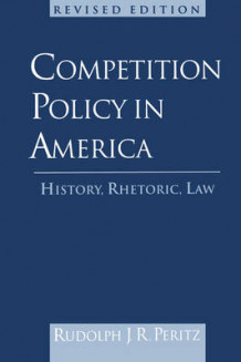 Competition Policy in America av Rudolph J. R. Peritz (Heftet)