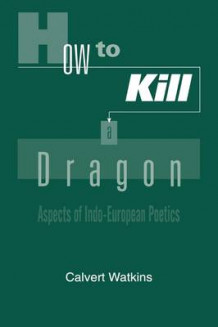 How to Kill a Dragon av Calvert Watkins (Heftet)