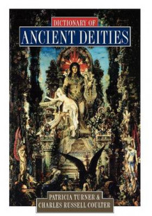Dictionary of Ancient Deities av Charles Russell Coulter og Patricia Turner (Heftet)