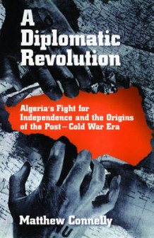 A Diplomatic Revolution av Mathew Connelly (Innbundet)