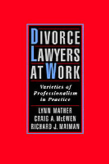 Divorce Lawyers at Work av Lynn Mather, Richard J. Maiman og Craig A. McEwen (Innbundet)