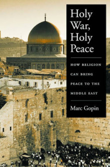Holy War, Holy Peace av Marc Gopin og and Adjunct Professor of International Diplomacy (Innbundet)
