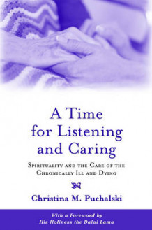 A Time for Listening and Caring av Christina M. Puchalski (Heftet)
