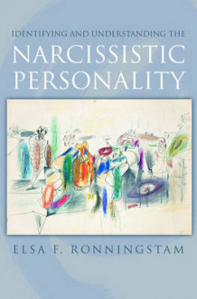 Identifying and Understanding the Narcissistic Personality av Elsa F. Ronningstam (Innbundet)