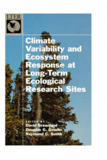 Climate Variability and Ecosystem Response in Long-Term Ecological Research Sites (Innbundet)