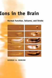 Ions in the Brain av George G. Somjen (Innbundet)