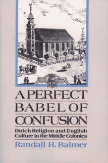 A Perfect Babel of Confusion av Randall H. Balmer (Heftet)