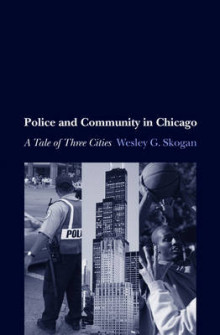 Police and Community in Chicago av Wesley G. Skogan (Innbundet)