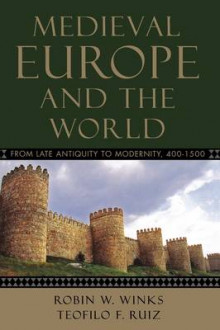 Medieval Europe and the World av Robin W. Winks og Teofilo F. Ruiz (Heftet)