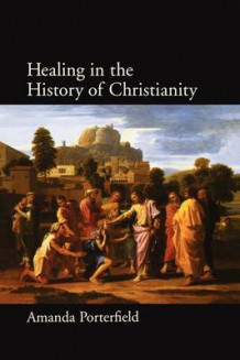 Healing in the History of Christianity av Amanda Porterfield (Innbundet)