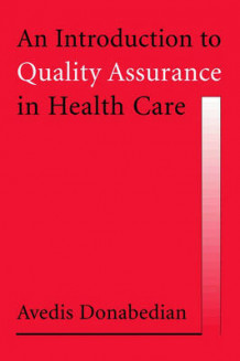 An Introduction to Quality Assurance in Health Care av Avedis Donabedian (Innbundet)