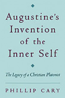 Augustine's Invention of the Inner Self av Philip Cary (Heftet)