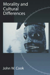 Morality and Cultural Differences av John W. Cook (Heftet)