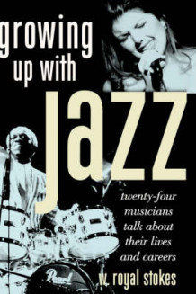 Growing Up with Jazz av W. Royal Stokes (Innbundet)