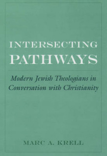 Intersecting Pathways av Marc A. Krell (Innbundet)