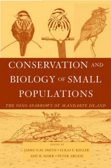 Conservation and Biology of Small Populations av James N. M. Smith, Lukas F. Keller, Amy B. Marr og Peter Arcese (Innbundet)