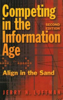 Competing in the Information Age av Jerry N. Luftman (Innbundet)