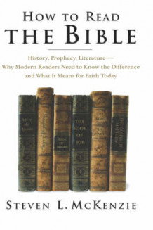 How to Read the Bible av Steven L. McKenzie (Innbundet)