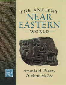 The Ancient Near Eastern World av Amanda H. Podany og Marni McGee (Innbundet)