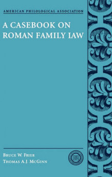 A Casebook on Roman Family Law av Bruce W. Frier og Thomas A. J. McGinn (Innbundet)