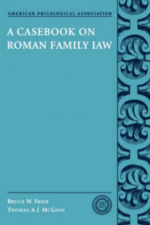 A Casebook on Roman Family Law av Bruce W. Frier og Thomas A. J. McGinn (Heftet)